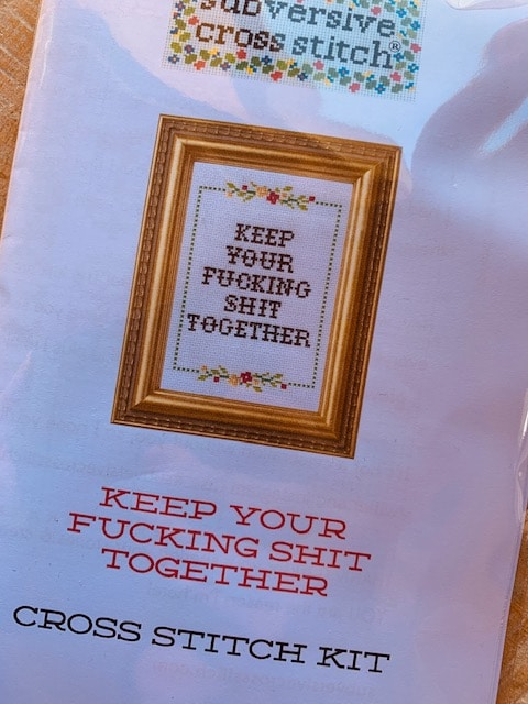Subversive Cross Stitch - Keep your fucking shit together