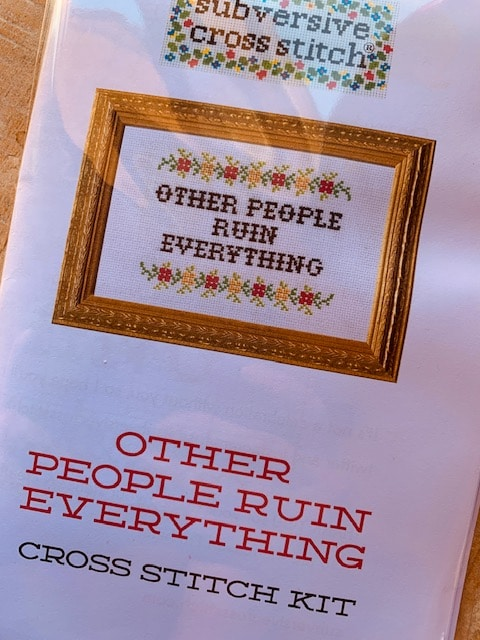 Subversive Cross Stitch - Other people ruin everything