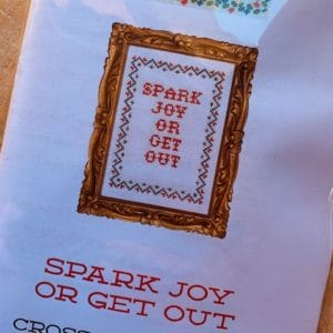 Subversive Cross Stitch - Spark joy or get out