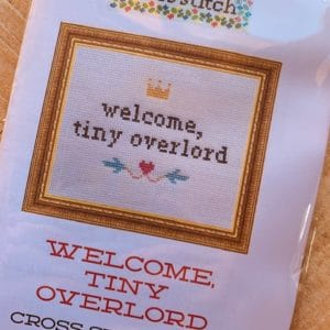 Subversive Cross Stitch - Welcome, tiny overlord