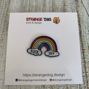 Fuck Off rainbow enamel badge