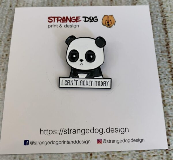 I can't adult today enamel pin